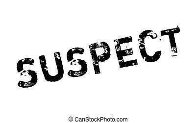 Suspect rubber stamp. Grunge design with dust scratches....
