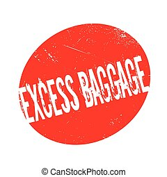 Excess Baggage rubber stamp. Grunge design with dust...