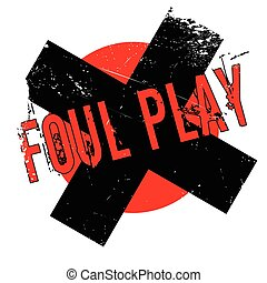 Foul Play rubber stamp. Grunge design with dust scratches....
