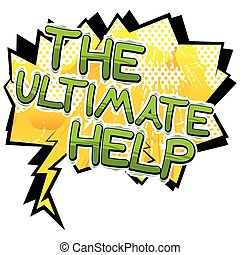 The Ultimate Help - Comic book style text.