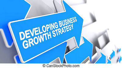 Developing Business Growth Strategy - Inscription on the...