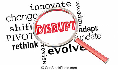 Disrupt Change Innovate Evolve Magnifying Glass 3d...