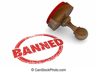 Banned Forbidden Illegal Not Allowed Stamp Word 3d...