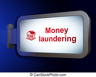 Banking concept: Money Laundering and Money Box on billboard...