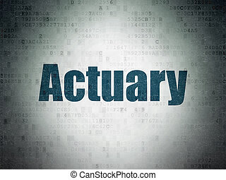Insurance concept: Actuary on Digital Data Paper background...