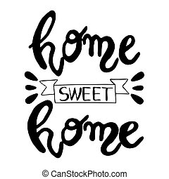 Hand lettering typography poster.Calligraphic quote 'Home...