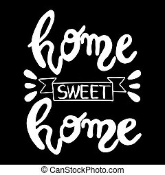 Home sweet home hand lettering poster, white letters on black background