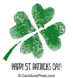 Happy St. Patricks Day - Green four-leaf Irish clover -...