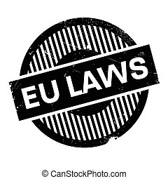 EU Laws rubber stamp. Grunge design with dust scratches....