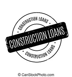 Construction Loans rubber stamp. Grunge design with dust...