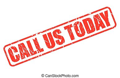 CALL US TODAY red stamp text on white