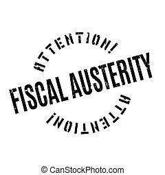 Fiscal Austerity rubber stamp. Grunge design with dust...
