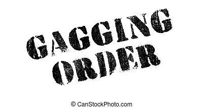 Gagging Order rubber stamp. Grunge design with dust...