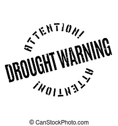 Drought Warning rubber stamp. Grunge design with dust...