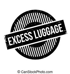 Excess Luggage rubber stamp. Grunge design with dust...