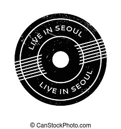Live In Seoul rubber stamp. Grunge design with dust...