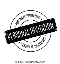 Personal Invitation rubber stamp. Grunge design with dust...