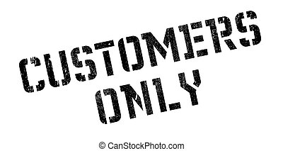 Customers Only rubber stamp. Grunge design with dust...
