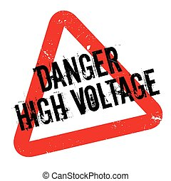 Danger High Voltage rubber stamp. Grunge design with dust...