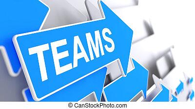 Teams - Inscription on the Blue Arrow. 3D.