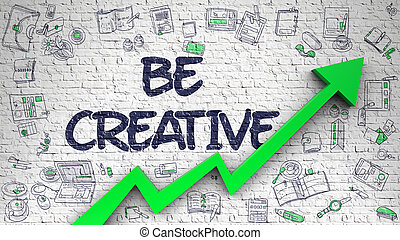 Be Creative Drawn on White Wall. - Be Creative Drawn on...