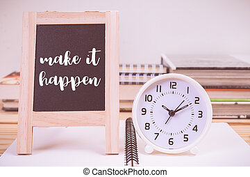 Make it happen on blackboard and clock with vintage color...