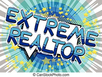 wordaaaa extreme realtor - Extreme Realtor - Comic book...