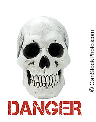Human skull with the sample text danger close up image