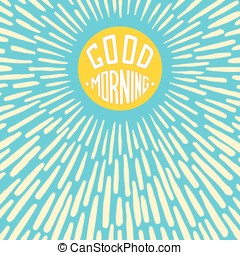 Good Morning lettering poster. Conceptual handwritten label...