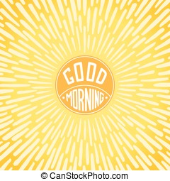 Good Morning greeting card. Handwritten label with radially...