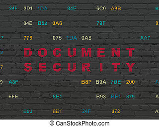 Safety concept: Document Security on wall background -...