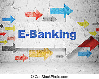 Banking concept: arrow with E-Banking on grunge wall background