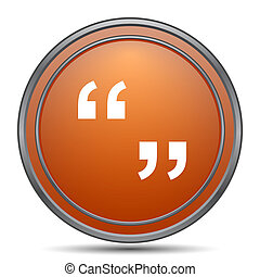 Quotation marks icon. Orange internet button on white...