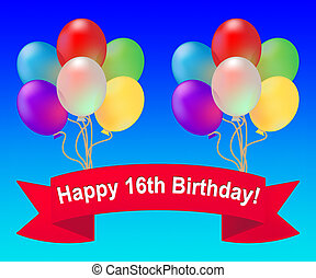 Happy Sixteenth Birthday Means 16th Party Celebration 3d Illustration