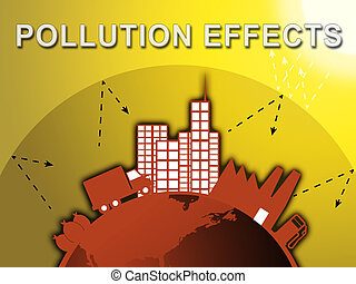 Pollution Effects Means Environment Impact 3d Illustration -...