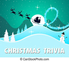 Christmas Trivia Showing Xmas Facts 3d Illustration -...