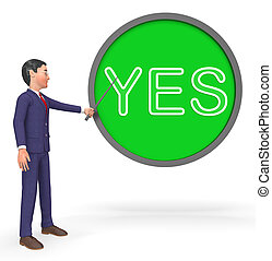 Yes Sign Shows All Right And Agree 3d Rendering - Yes Button...