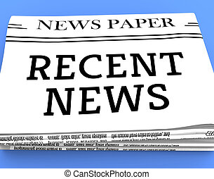 Recent News Shows Latest Newspapers 3d Rendering - Recent...