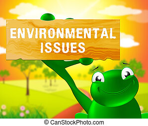 Environment Issues Sign Shows Nature 3d Illustration