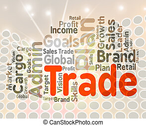 Trade Word Means Commerce Buying And Businesses