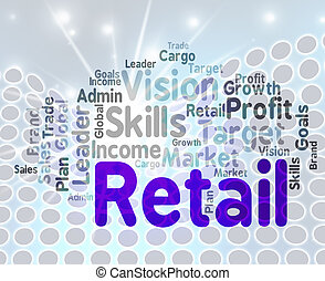 Retail Word Means Market Marketing And Retailing - Retail...