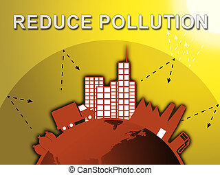 Reduce Pollution Shows Stopping Filth 3d Illustration -...
