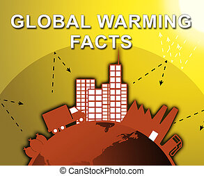 Global Warming Facts Shows Climate Change 3d Illustration