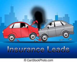 Insurance Leads Shows Policy Prospects 3d Illustration -...