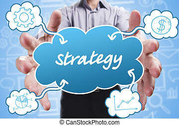 Business, Technology, Internet and marketing. Young businessman thinking about: Strategy