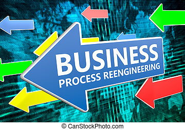 Business Process Reengineering - text concept on blue arrow...