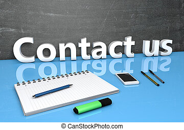 Contact us - text concept with chalkboard, notebook, pens...