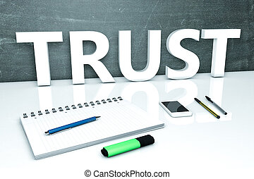 Trust - text concept with chalkboard, notebook, pens and...