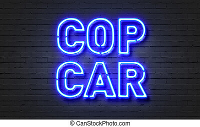 Cop car neon sign on brick wall background