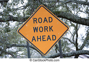 Road Work Ahead Sign - Close up of a road work ahead sign